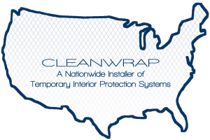 CLEANWRAP is A Nationwide Installer of Temporary Interior Protection Systems
